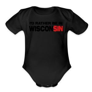 I'd Rather Be In Wisconsin - Short Sleeve Baby Bodysuit
