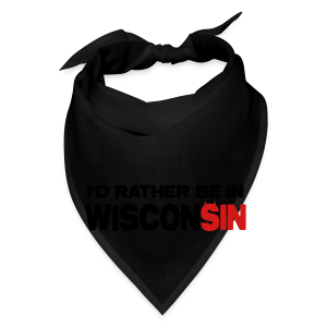 I'd Rather Be In Wisconsin - Bandana