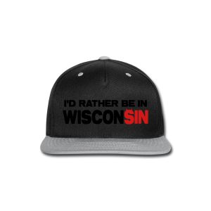 I'd Rather Be In Wisconsin - Snap-back Baseball Cap