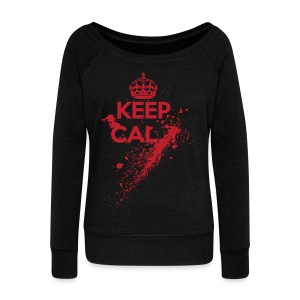 Keep Bloody Calm! - Women's Wideneck Sweatshirt