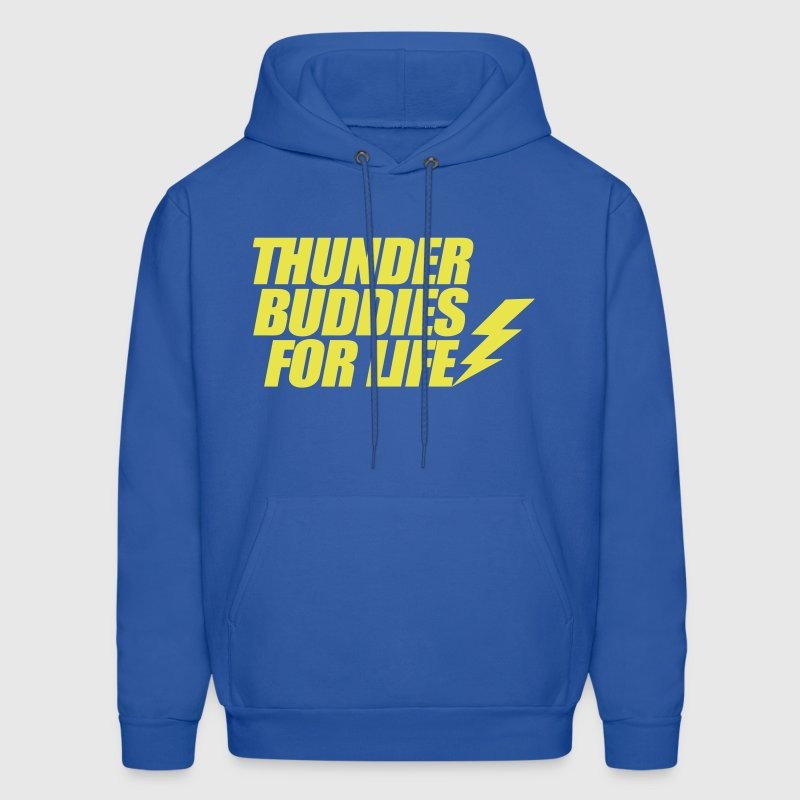 Thunder Buddies For Life Hoodies - Men's Hoodie