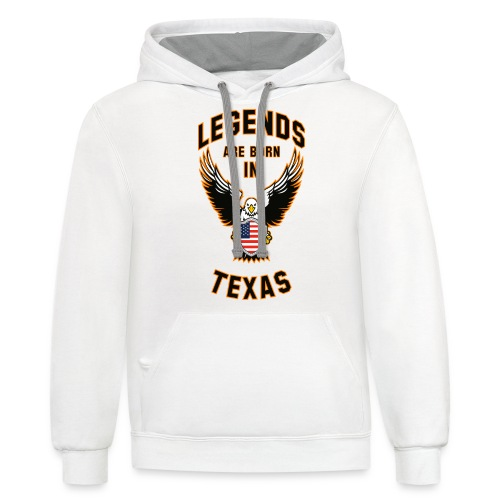 Legends are born in Texas - Contrast Hoodie