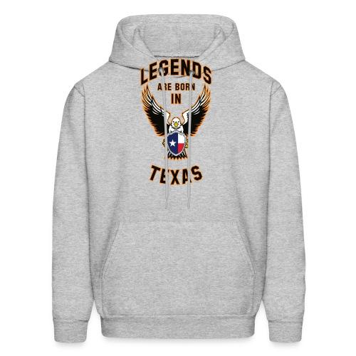 Legends are born in Texas - Men's Hoodie