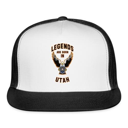 Legends are born in Utah - Trucker Cap