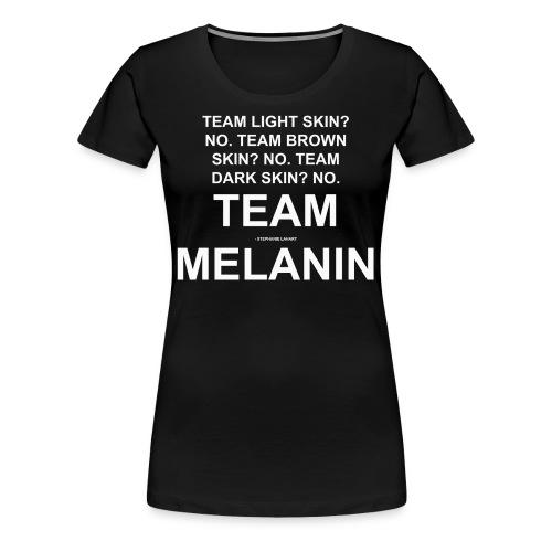 TEAM MELANIN Black Women's Slogan Quotes T-shirt Clothing by Stephanie Lahart  - Women's Premium T-Shirt