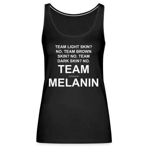 TEAM MELANIN Black Women's Slogan Quotes T-shirt Clothing by Stephanie Lahart  - Women's Premium Tank Top