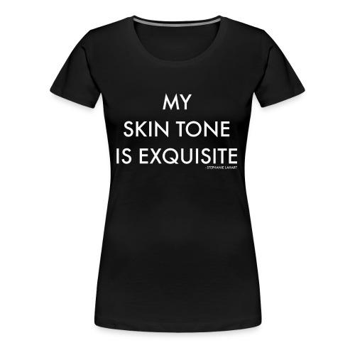 My Skin Tone is Exquisite