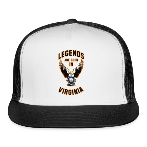 Legends are born in Virginia - Trucker Cap