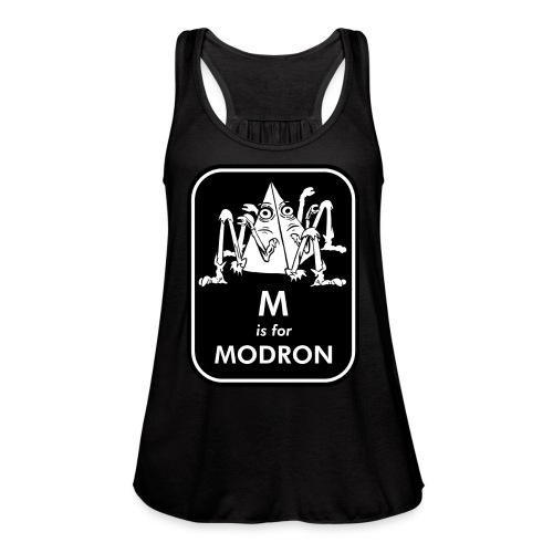 M is for Modron - Women's Flowy Tank Top by Bella