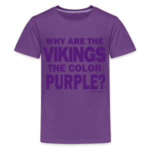 Why the Vikings are Purple.  2-sided shirt - Kids' Premium T-Shirt
