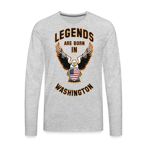 Legends are born in Washington - Men's Premium Long Sleeve T-Shirt