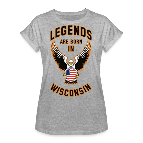 Legends are born in Wisconsin - Women's Relaxed Fit T-Shirt