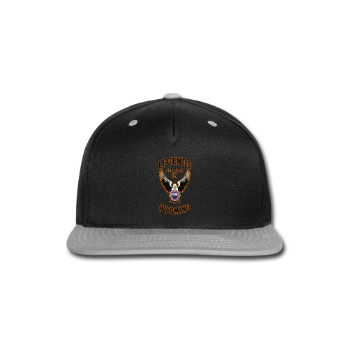 Legends are born in Wyoming - Snap-back Baseball Cap