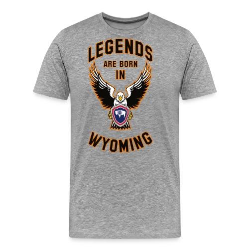 Legends are born in Wyoming - Men's Premium T-Shirt