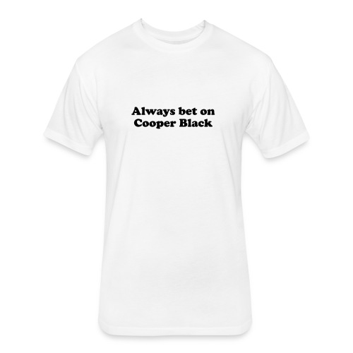 Always bet on Cooper Black - Fitted Cotton/Poly T-Shirt by Next Level