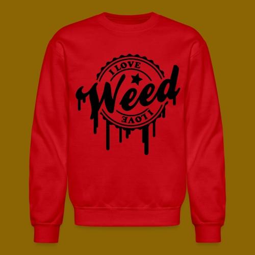 I LOVE WEED TEE 4 - Crewneck Sweatshirt