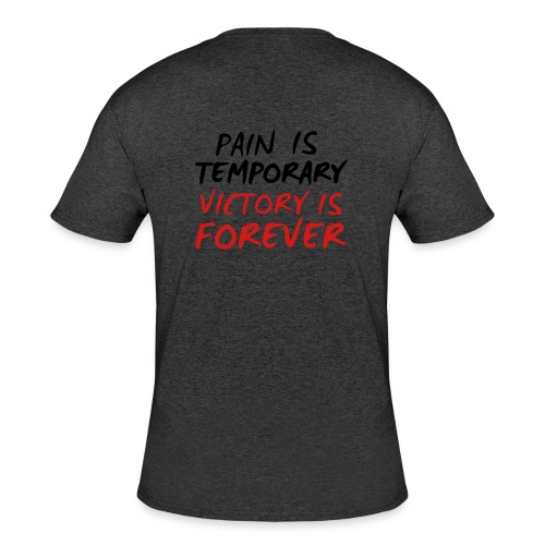 PAIN IS TEMPORARY VICTORY IS FOREVER 6 - Men's 50/50 T-Shirt