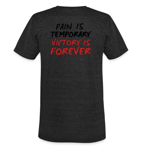 PAIN IS TEMPORARY VICTORY IS FOREVER 6 - Unisex Tri-Blend T-Shirt