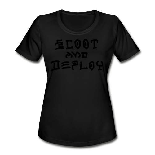 Scoot and Deploy - Women's Moisture Wicking Performance T-Shirt