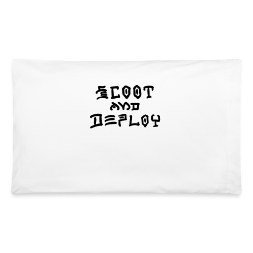 Scoot and Deploy - Pillowcase
