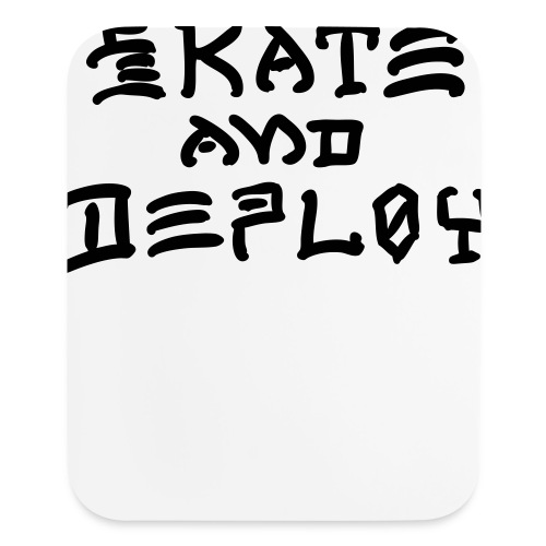 Skate and Deploy - Mouse pad Vertical
