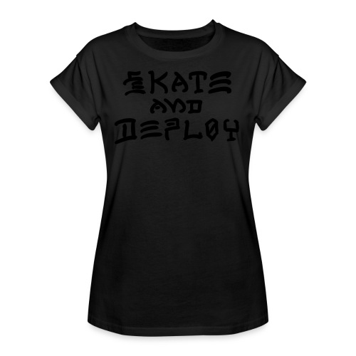 Skate and Deploy - Women's Relaxed Fit T-Shirt