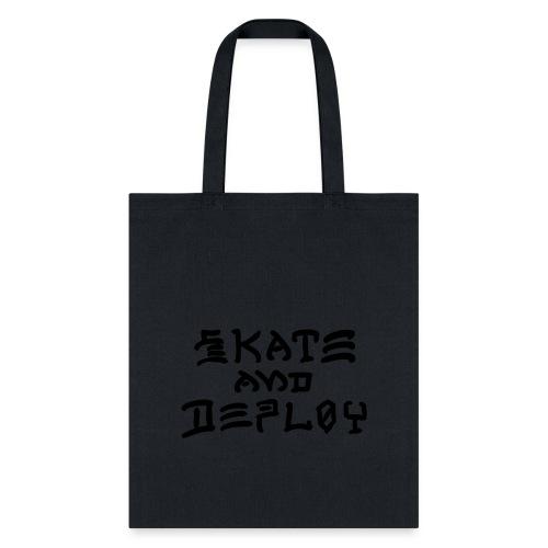 Skate and Deploy - Tote Bag
