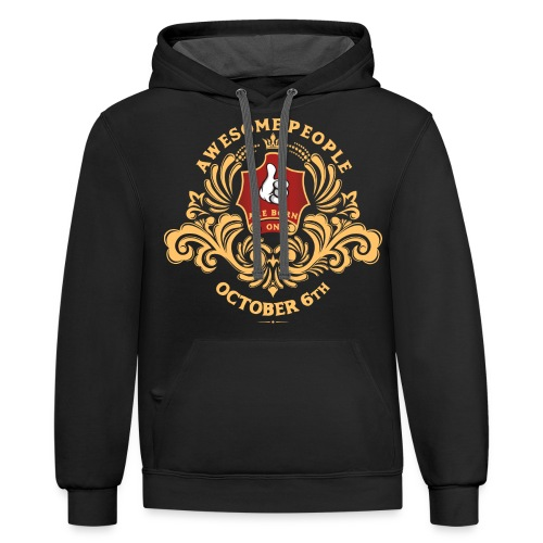 Awesome People are born on October 6th - Contrast Hoodie