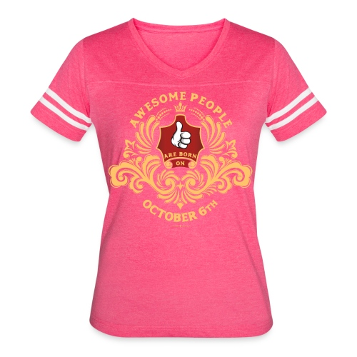 Awesome People are born on October 6th - Women's Vintage Sport T-Shirt