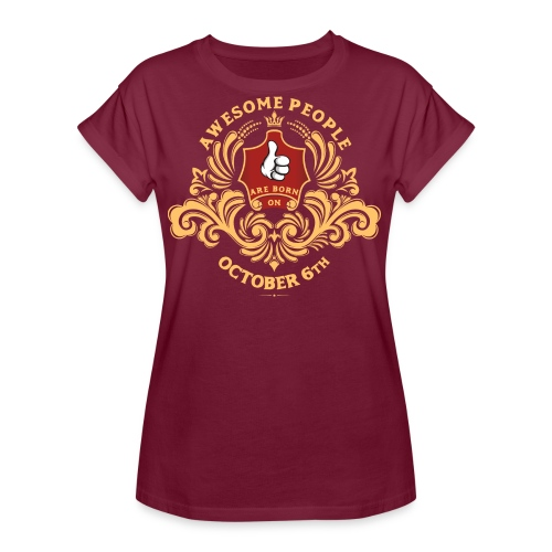 Awesome People are born on October 6th - Women's Relaxed Fit T-Shirt