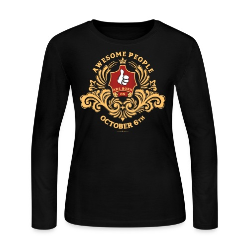 Awesome People are born on October 6th - Women's Long Sleeve Jersey T-Shirt