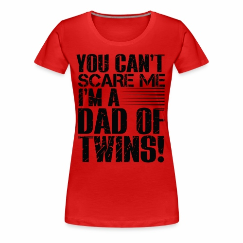Best Selling DAD OF TWINS PARENT T-Shirts - Women's Premium T-Shirt