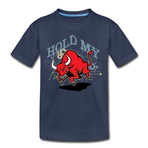 Hold My Red Bull - Toddler Premium T-Shirt