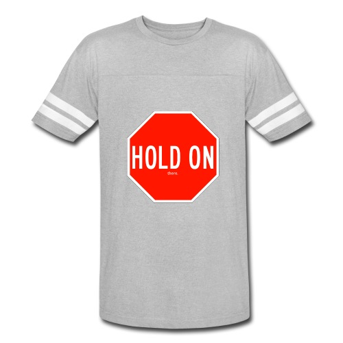 Hold On there - Vintage Sport T-Shirt