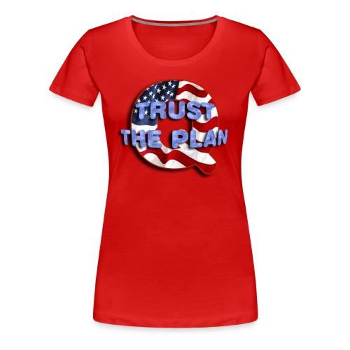 Q TRUST THE PLAN - Women's Premium T-Shirt