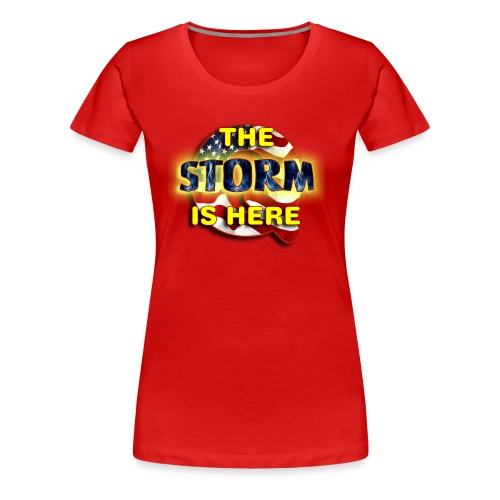 Q THE STORM IS HERE - Women's Premium T-Shirt