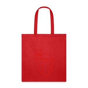 FIBs Be Gone - Glow in the Dark - Tote Bag
