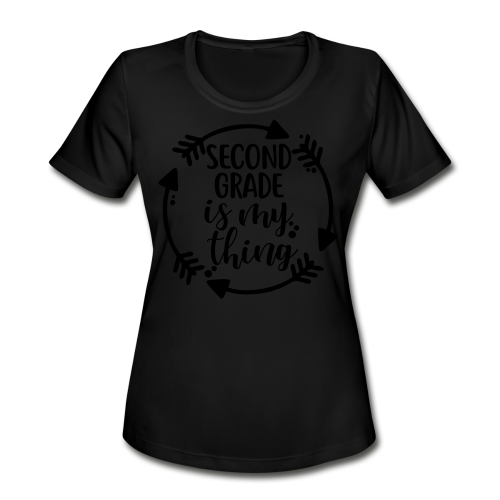 Second Grade is My Thing - Women's Moisture Wicking Performance T-Shirt