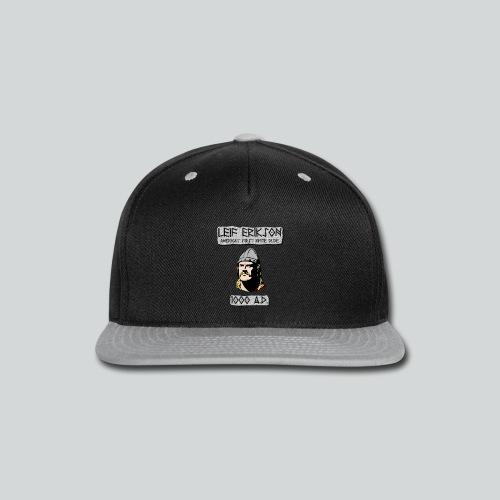 Leif Erikson: America's First White Dude - Snap-back Baseball Cap