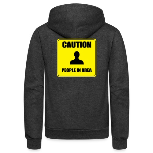 Caution - People in area - Unisex Fleece Zip Hoodie