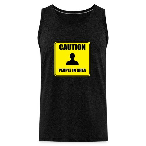 Caution - People in area - Men's Premium Tank