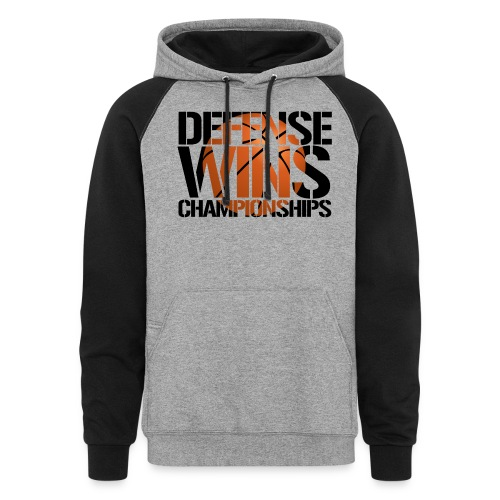 Defense Wins Championships Basketball - Colorblock Hoodie