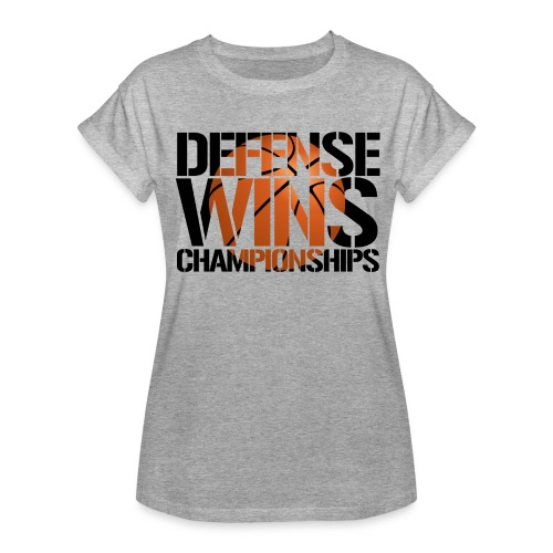 Defense Wins Championships Basketball - Women's Relaxed Fit T-Shirt