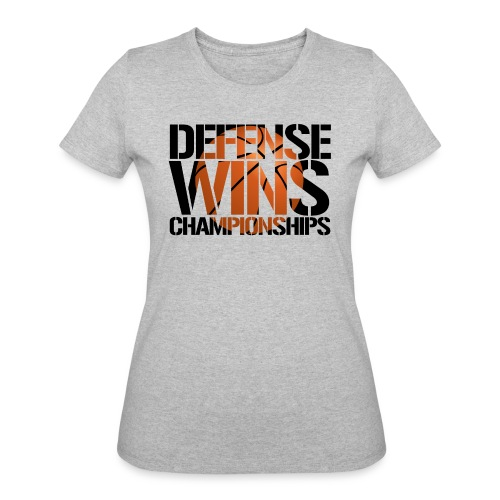 Defense Wins Championships Basketball - Women's 50/50 T-Shirt