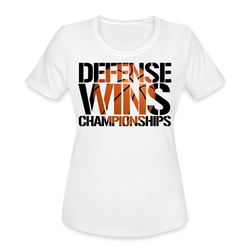 Defense Wins Championships Basketball - Women's Moisture Wicking Performance T-Shirt