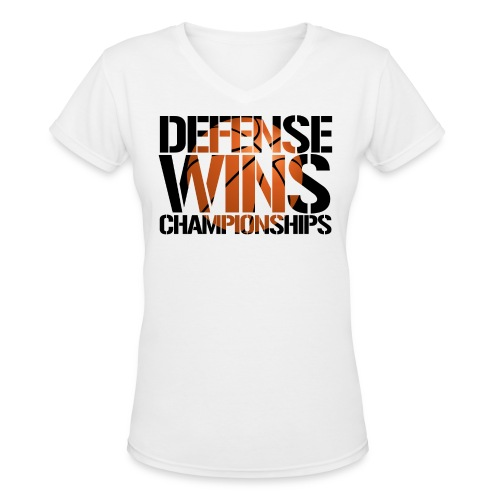 Defense Wins Championships Basketball - Women's V-Neck T-Shirt