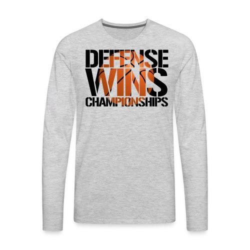 Defense Wins Championships Basketball - Men's Premium Long Sleeve T-Shirt