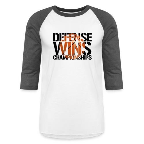 Defense Wins Championships Basketball - Baseball T-Shirt