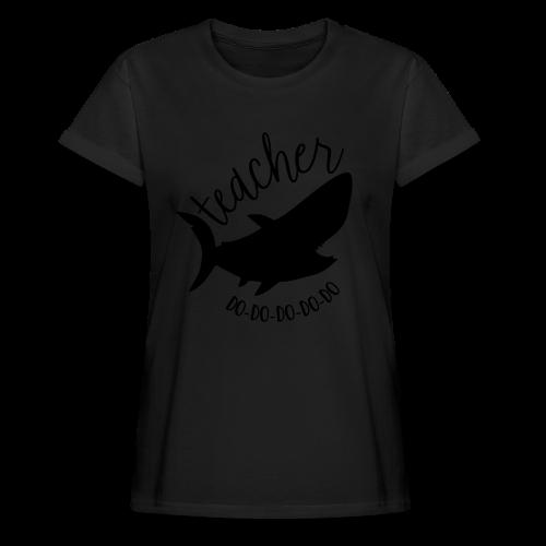 Teacher Shark Do-Do-Do-Do-Do - Women's Relaxed Fit T-Shirt