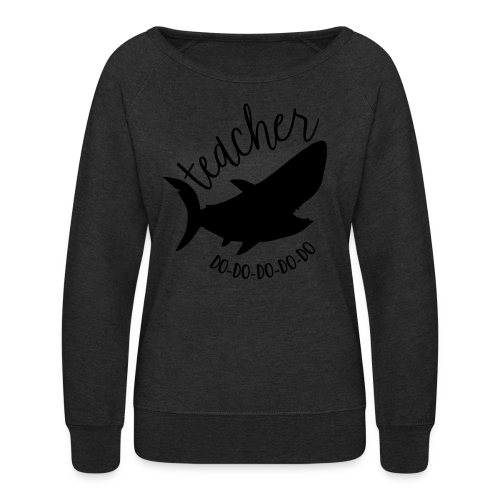 Teacher Shark Do-Do-Do-Do-Do - Women's Crewneck Sweatshirt